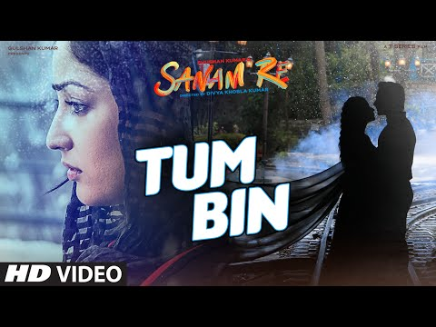Tum Bin VIDEO SONG | SANAM RE | Pulkit Samrat, Yami Gautam, Divya Khosla Kumar | T-Series