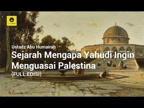 Sejarah Muasal Mengapa Yahudi Ingin Meguasai Tanah Palestina   Ustadz Abu Humairah
