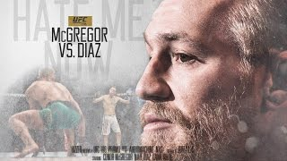 "UFC 196:  McGregor vs. Diaz ""Hate Me Now"" Promo"