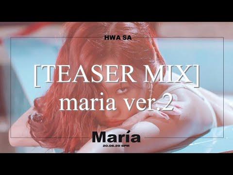 (4K) [TEASER MIX] 화사 (HWASA) maria 티저믹스 TEASER MIX VER.2