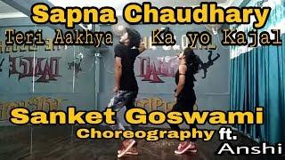 Sapna Chaudhary, Teri Aakhya Ka Yo Kajal ,Dance,@Sanket Goswami Choreography, ft.@Anshi Gupta
