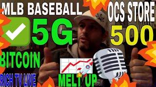 RICH TV LIVE - MLB BASEBALL - OCS 500 Stores - MELT UP 2020 - Bitcoin - 5G