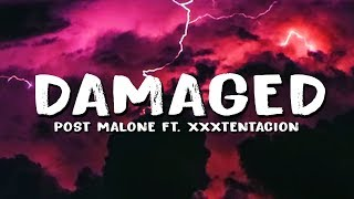 Post Malone - Damaged (Lyrics) ft. XXXTENTACION