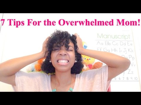 Mommy Monday #15: 7 Tips for the Overwhelmed Mom!!