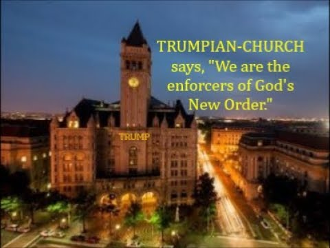 "Church of Trump Says: ""We Are Enforcers Of God's New Order"""