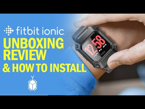 Fitbit Ionic Unboxing & Review + How to Install UB Pro