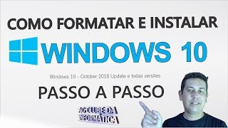 Como Formatar e Instalar Windows 10 October 2018 Update ou Versões Anteriores - Aula Completa