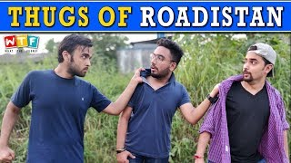 Thugs Of Roadistan| WHAT THE FUKREY