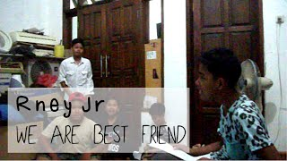 rney jr we are best friend