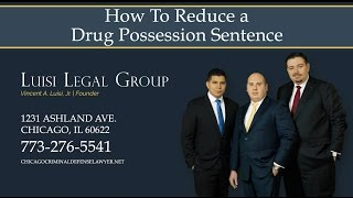 Luisi Legal Group Video - How To Reduce A Drug Possession Sentence