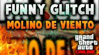 GTA V ONLINE FUNNY GLITCH (TUMBAR MOLINO DE VIENTO) 1.25/1.27