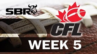 CFL Picks: Week 5 Canadian Football League Preview And Best Bets