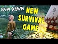 NEW SURVIVAL GAME | New Dawn Survival Gameplay | Part 1