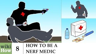 wikiHow: How to Be a Nerf Medic