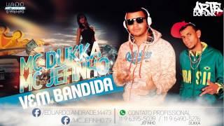 Mc Dukka e Mc Jefinho - Vem Bandida - DjLeLe - Música Nova