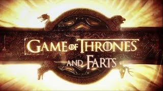 Game of Thrones and Farts Episode 1