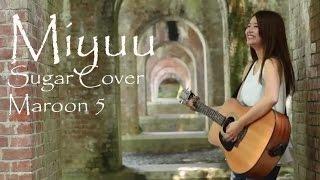 Sugar - Maroon 5 | Cover MIYUU KYOTO JAPAN ========================...