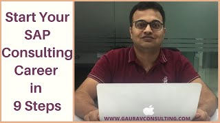 Start your SAP Consulting Career in 9 Steps - Gaurav Learning Solutions