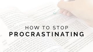 how to stop procrastinating ⏳ get yourself to work!