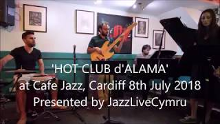 Hot Club d'Alma at Cafe Jazz, Sandringham Hotel, Cardiff , 8th July 2018