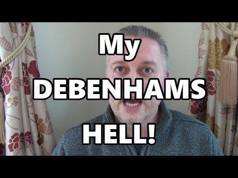 My Debenhams Hell!