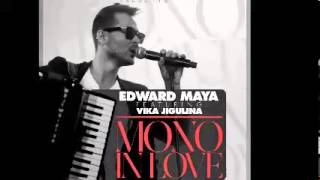 Edward Maya feat. Vika Jigulina - Mono In Love
