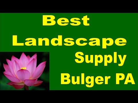 Best Landscape  Supply Bulger PA