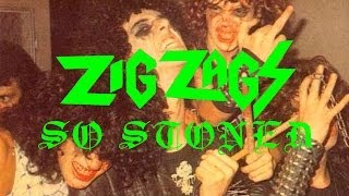 "Zig Zags ""So Stoned"" (Official Music Video)"