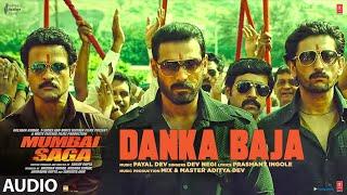 Mumbai Saga: Danka Baja (Audio Song) Payal Dev Feat. Dev Negi   John Abraham , Kajal Aggarwal