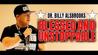 🔥 UNSTOPPABLE - Best Motivational Video Ever (Powerful Motivational Speeches By Dr. Billy Alsbrooks)