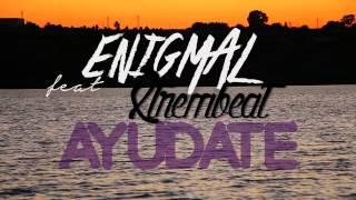 Enigmal - Ayúdate (feat. Xtrembeat) Thumbnail