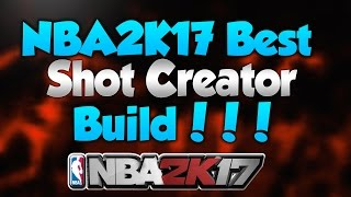 nba2k17 best shot creator build   speed boost with any shot creator   signature styles