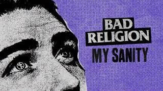 "Bad Religion - ""My Sanity"""