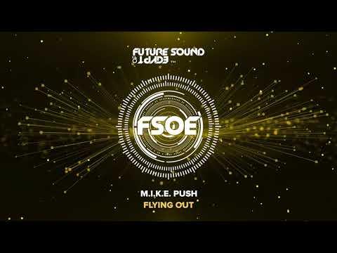 M.I.K.E. Push - Flying Out