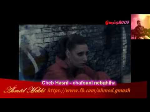 music cheb hasni chafouni nebghiha