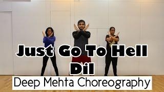 Just Go To Hell Dil - Dear Zindagi | Deep Mehta Choreography | Master Class Marathon 2016