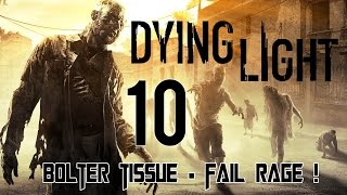 "Dying Light Walktrough Gameplay Part 10 ""Bolter Tissue RAGE"" PC Gameplay 1080p60fps"