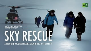 Sky Rescue. A week with an air ambulance crew in Russia's Far North