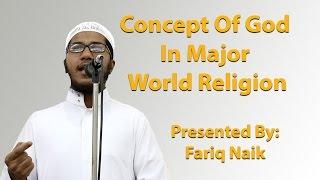 Concept Of God In Major World Religion - Fariq Naik