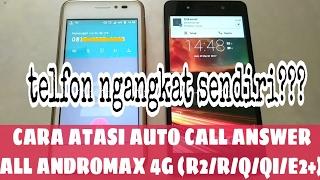 Cara Atasi Telfon Ngangkat Sendiri Setelah Unlock GSM Andromax R2/R/Q/Qi/E2+ - Ngangkat Sendiri