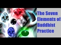 The Seven Elements of Buddhist Practice