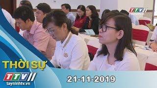 Thời Sự Tây Ninh 21-11-2019 | Tin tức hôm nay | Tây Ninh TV