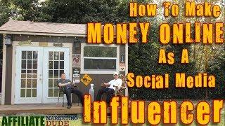 Make Money With Influencer Marketing - Become A Social Media Influencer And Profit BIG