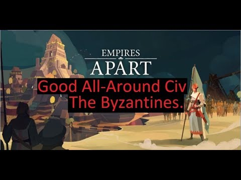 Empires Apart; Good All-Around Civ, The Byzantines.