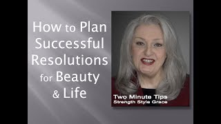 How to Plan Successful Resolutions for Beauty & Life the Smart, Easy & Victorious Way
