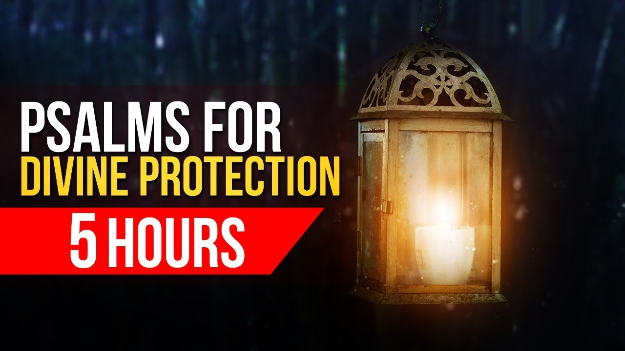 Greatest & Timeless PSALMS For Protection Of All Time - 5 Hours Alone With God