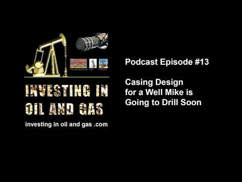 #13 - Casing Design for a Well Mike is Going to Drill Soon