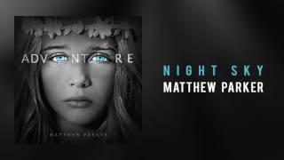 Matthew Parker - Night Sky