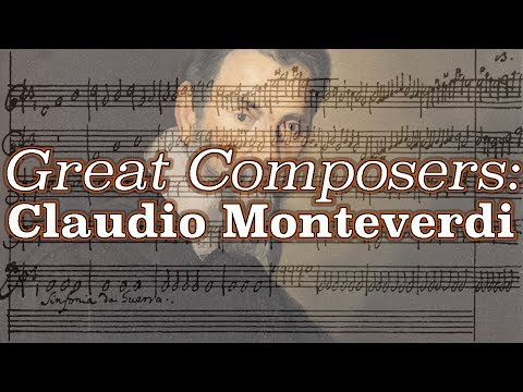 Great Composers: Claudio Monteverdi