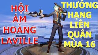 Tay không giết tướng địch với Hội ám hoàng Laville trang phục thưởng hạng mùa 16 liên quân mobile